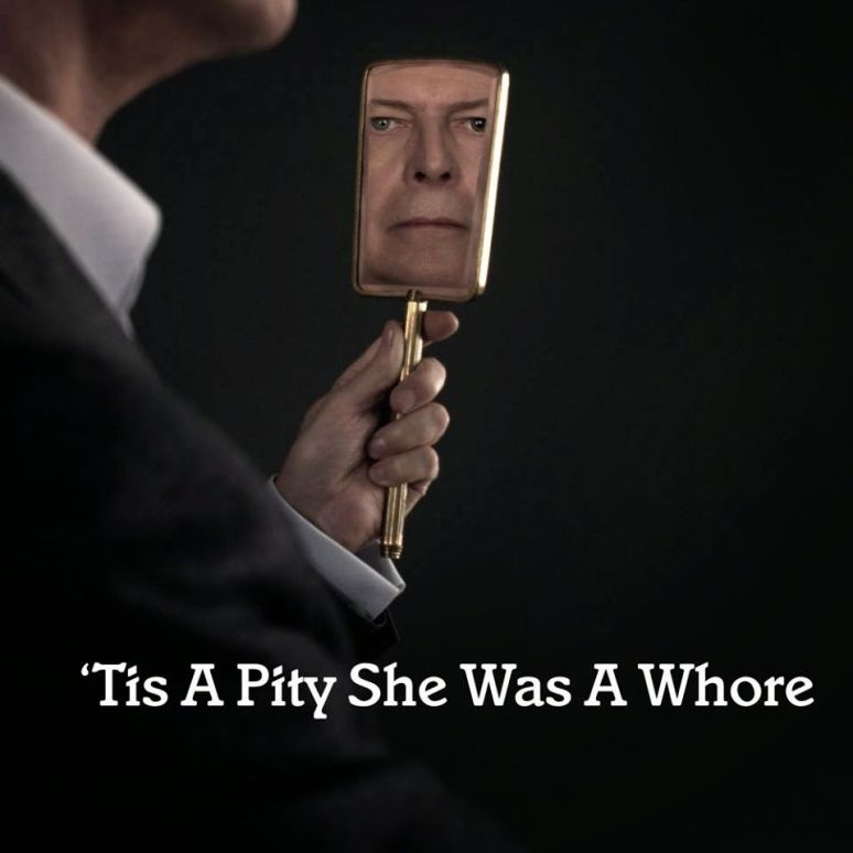 David Bowie.Tis A Pity She Was A Whore.promoFB.1110-14
